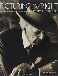 Picturing Wright. Pedro E. Guerrero. 2015
