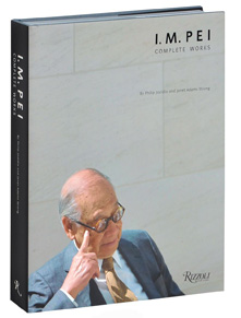 I.M. Pei: Complete Works. Philip Jodidio, Adams Strong. 2008