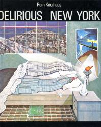 Delirious New York. Rem Koolhaas. 1978