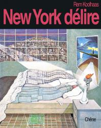 New York délire. Rem Koolhaas. 1978