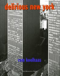 Delirious New York. Rem Koolhaas. 1997