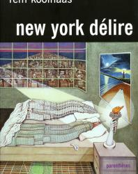 New York Délire. Rem Koolhaas. 2002 (French)