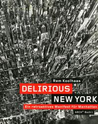 Delirious New York. Rem Koolhaas. 2006 (German)