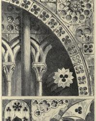 The Seven Lamps of Architecture. John Ruskin. 1889: VII. Pierced Ornaments from Lisieux, Bayeux, Verona, and Padua
