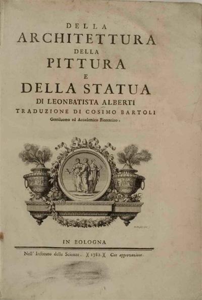 Della Arcitettura della Pittura e della Statua. L.B. Alberti. 1782 (Десять книг о зодчестве. Альберти Л.Б.)