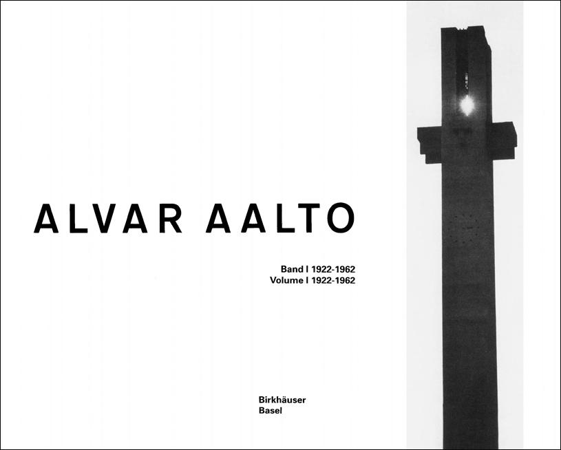 Alvar Aalto. Das Gesamtwerk. Complete Work (Алвар Аалто. Собрание работ). Vol. 1. 2014