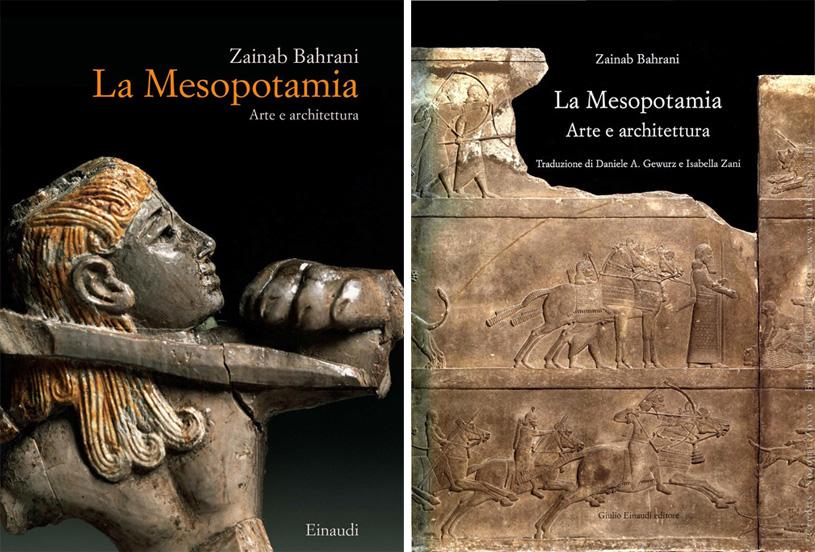 La Mesopotamia. Arte e architettura. Zainab Bahrani. 2017