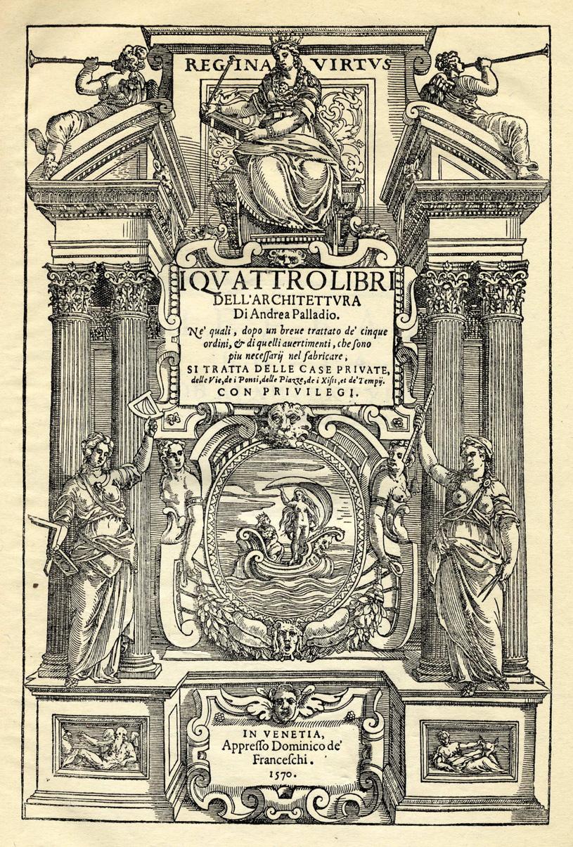 Титульный лист книги I Quatro Libri dell' Architettura. Andrea Palladio (Четыре книги об архитектуре. Андреа Палладио). 1570 г.