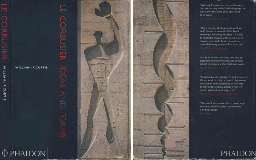 Le Corbusier. Ideas and Forms. Curtis W.J.R. 2001