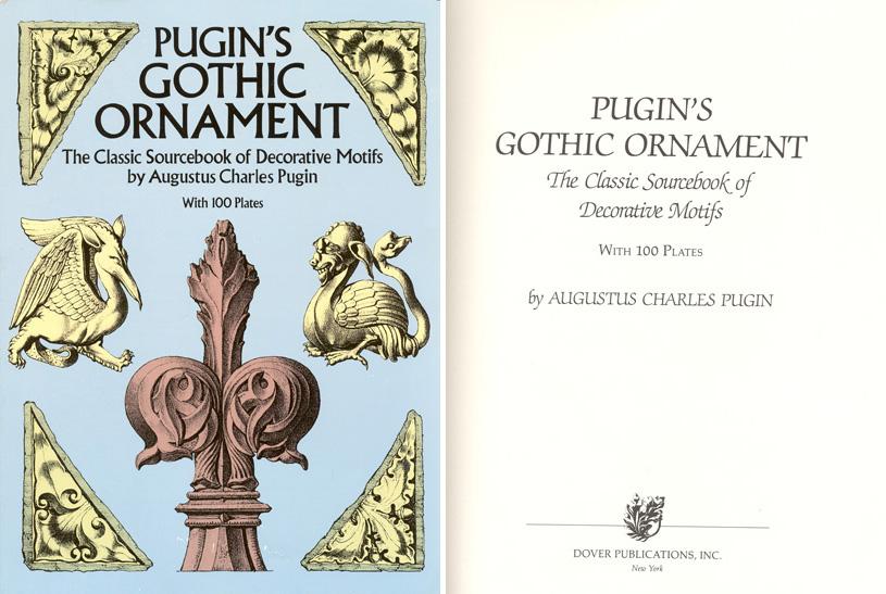 Pugin's Gothic Ornament: The Classic Sourcebook of Decorative Motifs (Готический орнамент. Классическим альбом, составленный из первоисточников). Augustus Charles Pugin. 1987